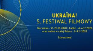 «Ukraїna! 5. Festiwal filmowy» цього року відбувається у гібридній формі